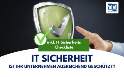 IT Sicherheit – Ist Ihr Unternehmen ausreichend geschützt?